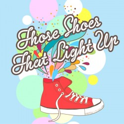 Those Shoes That Light Up